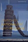 Zwischen Rationalität und Religion