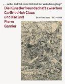 Carlfriedrich Claus und Ilse und Pierre Garnier
