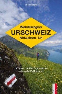 Wanderregion Urschweiz Nidwalden - Uri - Herger, Erich