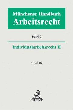 Münchener Handbuch zum Arbeitsrecht Bd. 2: Individualarbeitsrecht II