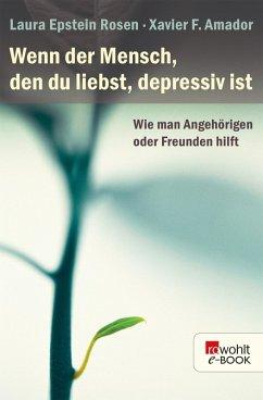 Wenn der Mensch, den du liebst, depressiv ist (eBook, ePUB) - Epstein Rosen, Laura; Amador, Xavier F.