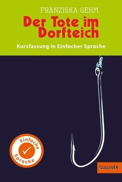 Kurzfassung in Einfacher Sprache. Der Tote im Dorfteich (eBook, ePUB) - Gehm, Franziska