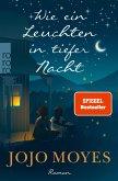 Wie ein Leuchten in tiefer Nacht (eBook, ePUB)