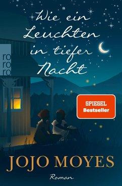 Wie ein Leuchten in tiefer Nacht (eBook, ePUB) - Moyes, Jojo