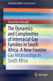The Dynamics and Complexities of Interracial Gay Families in South Africa: A New Frontier (eBook, PDF)