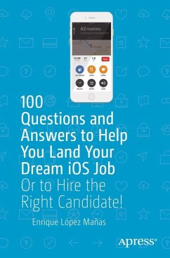 100 Questions and Answers to Help You Land Your Dream iOS Job (eBook, PDF) - López Mañas, Enrique