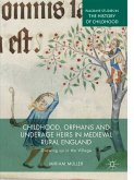 Childhood, Orphans and Underage Heirs in Medieval Rural England (eBook, PDF)
