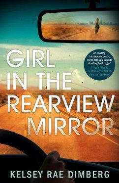 Girl in the Rearview Mirror - Dimberg, Kelsey Rae