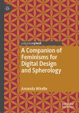 A Companion of Feminisms for Digital Design and Spherology (eBook, PDF)
