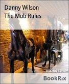 The Mob Rules (eBook, ePUB)