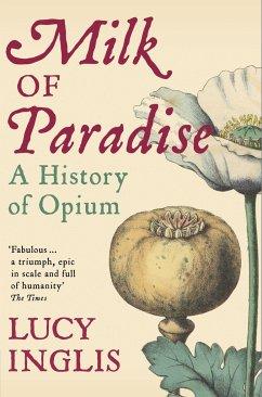 Milk of Paradise - Inglis, Lucy
