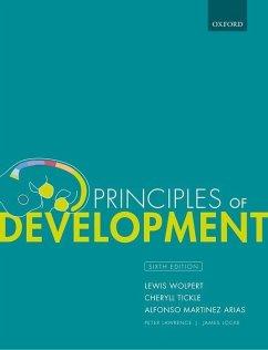 Principles of Development - Wolpert, Lewis (Emeritus Professor of Biology, University College Lo; Tickle, Cheryll (Professor Emeritus, University of Bath); Martinez Arias, Alfonso (Professor of Developmental Mechanics, Unive