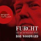 Furcht - Trump im weißen Haus (Ungekürzte Lesung) (MP3-Download)