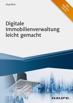 Digitale Immobilienverwaltung leicht gemacht (eBook, ePUB) - Wirtz, Jörg