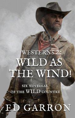 Westerns 2: Wild As The Wind! (WILDCARD WESTERNS, #2) (eBook, ePUB)