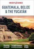 Insight Guides Guatemala, Belize and Yucatan (Travel Guide eBook) (eBook, ePUB)