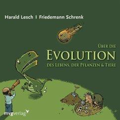 Über die Evolution des Lebens, der Pflanzen und Tiere, 1 Audio-CD - Lesch, Harald; Schrenk, Friedemann