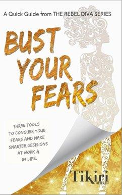 Bust Your Fears (Rebel Diva Workbooks, #1) (eBook, ePUB)