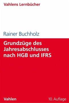 Grundzüge des Jahresabschlusses nach HGB und IFRS - Buchholz, Rainer