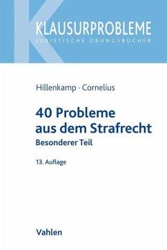 40 Probleme aus dem Strafrecht - Hillenkamp, Thomas; Cornelius, Kai