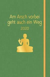 Am Arsch vorbei geht auch ein Weg 2020 - Reinwarth, Alexandra