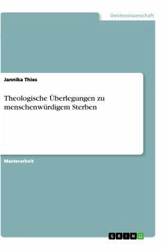 Theologische Überlegungen zu menschenwürdigem Sterben