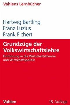 Grundzüge der Volkswirtschaftslehre - Bartling, Hartwig; Luzius, Franz; Fichert, Frank