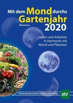 Mit dem Mond durchs Gartenjahr 2020 - Gros, Michel