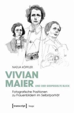 Vivian Maier und der gespiegelte Blick - Köffler, Nadja Maria