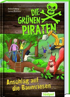 Die Grünen Piraten - Anschlag auf die Baumriesen - Poßberg, Andrea; Böckmann, Corinna