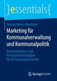 Marketing für Kommunalverwaltung und Kommunalpolitik (eBook, PDF)