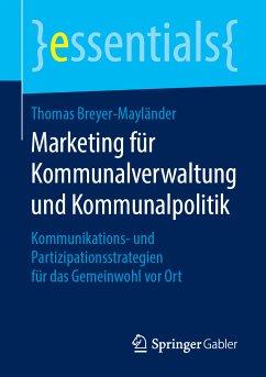 Marketing für Kommunalverwaltung und Kommunalpolitik (eBook, PDF) - Breyer-Mayländer, Thomas