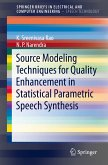 Source Modeling Techniques for Quality Enhancement in Statistical Parametric Speech Synthesis (eBook, PDF)