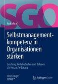 Selbstmanagementkompetenz in Organisationen stärken (eBook, PDF)