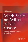 Reliable, Secure and Resilient Logistics Networks (eBook, PDF)