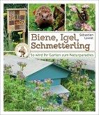 Biene, Igel, Schmetterling. So wird Ihr Garten zum Naturparadies. (eBook, ePUB)