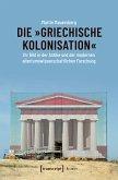 Die »griechische Kolonisation« (eBook, PDF)
