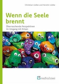 Wenn die Seele brennt (eBook, ePUB) - Lüdke, Kerstin; Lüdke, Christian