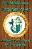 The Mermaid of Foghorn Point (Hallowind Cove, #4) (eBook, ePUB)