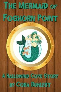The Mermaid of Foghorn Point (Hallowind Cove, #4) (eBook, ePUB) - Buhlert, Cora