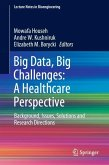Big Data, Big Challenges: A Healthcare Perspective