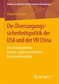 Die Ölversorgungssicherheitspolitik der USA und der VR China (eBook, PDF)