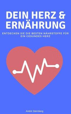 Dein Herz und Ernährung (eBook, ePUB) - Sternberg, Andre