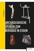 Archäologische Spuren zum Bergbau in Essen