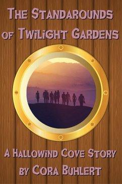 The Standarounds of Twilight Gardens (Hallowind Cove, #5) (eBook, ePUB) - Buhlert, Cora