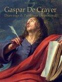 Gaspar De Crayer: Drawings & Paintings (Annotated) (eBook, ePUB)