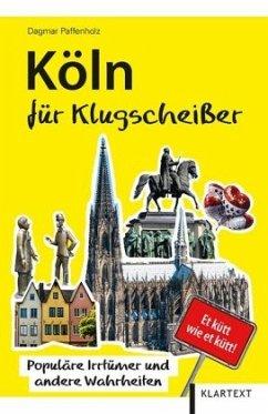 Köln für Klugscheißer - Paffenholz, Dagmar