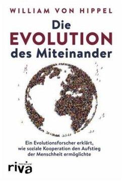 Die Evolution des Miteinander - Hippel, William von