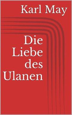 Die Liebe des Ulanen (eBook, ePUB) - May, Karl