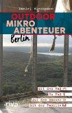 Outdoor-Mikroabenteuer Berlin (eBook, PDF)